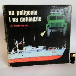 """Gajkowski E. """" Na poligonie i na defiladzie"""" Warszawa 1975"""
