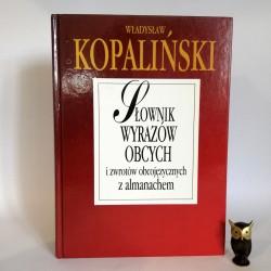 """Kopaliński W. """"Słownik wyrazów obcych i zwrotów obcojęzycznych z almanachem"""" Warszawa 2000"""