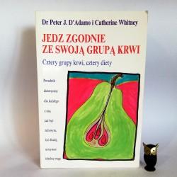 """dr J.D'Adamo P. """"Jedz zgodnie ze swoją grupą krwi"""" , Warszawa 2002"""