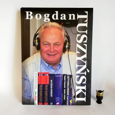 Bogdan Tuszyński - dedykacja, autograf autora 2013