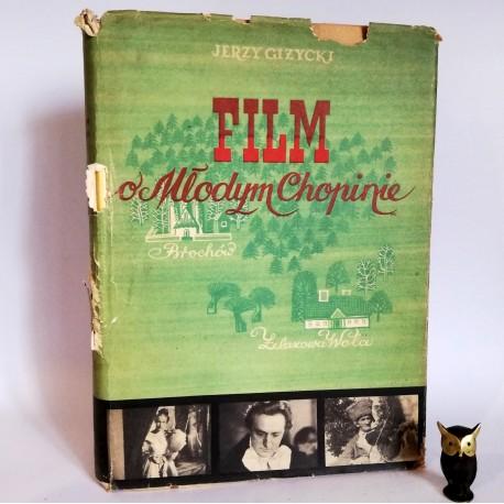 """Giżycki J."""" Film o Młodym Chopinie"""" Warszawa 1953"""