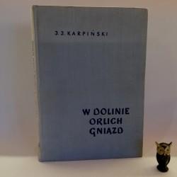 """Karpiński J.J. """"W Dolinie Orlich Gniazd"""", Warszawa 1962"""