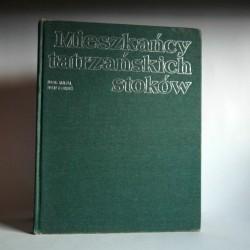 """Ivor Mihal """"Mieszkańcy Tatrzańskich Stoków"""" Warszawa 1989"""