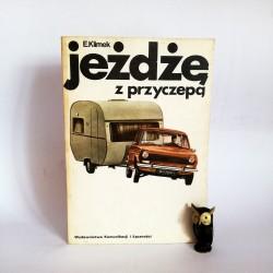 """Klimek E. """" Jeżdżę z przyczepą"""" Warszawa 1982"""