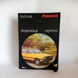 "Morawski E. "" Budowa Eksploatacja Naprawa POLONEZ"" Warszawa 1985"