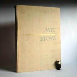 """Szczęsny Dettloff """" Wit Stwosz """" Wrocław 1961"""