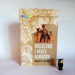 """David S. Landes """" Bogactwo i nędza narodów"""" Warszawa 2005"""