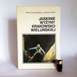 """Szelerewicz M. """" Jaskinie Wyżyny Krakowsko - Wieluńskiej"""" Warszawa 1986"""
