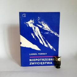 """Terray L """" Niepotrzebne zwycięstwa"""" Warszawa 1975"""