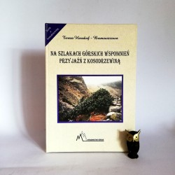 """Harsdorf-Bromowiczowa T. """"Przyjaźń z kosodrzewiną"""", Poronin 1999"""