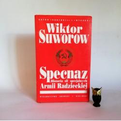 """Suworow W. """" Specanz - historia sił specjalnych Armi Radzieckiej"""" Warszawa 1999"""
