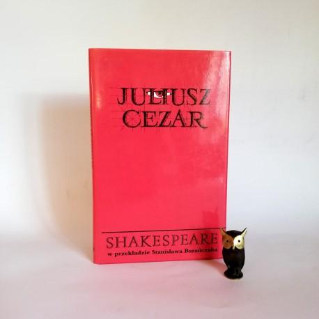 """Shakespeare W ."""" Juliusz Cezar"""" Barańczak Poznań 1993"""