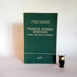 """Murczyński C. """" Wilhelm Konrad Roentgen"""" Warszawa 1957"""