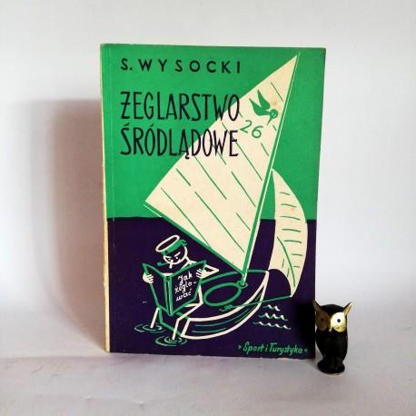"""Wysocki S. """" Żeglarstwo śródlądowe"""" Warszawa 1973"""