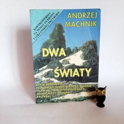 """Machnik A. """" Dwa Światy"""" Kraków 1995"""