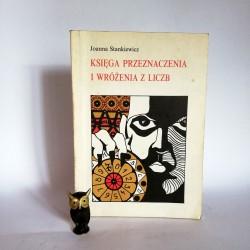"""Stankiewicz J. """" Księga Przeznaczenia i wróżenia z liczb"""" Wałcz 1990"""