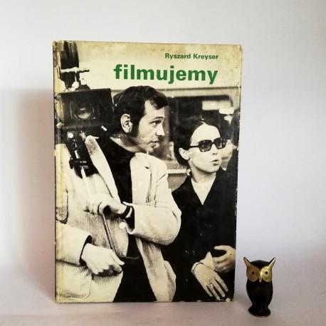 """Kreyser R. """" Filmujemy"""" Warszawa 1978"""