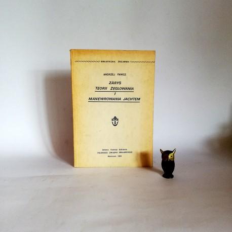 """Panicz A. """" Zarys teorii żeglowania i manewrowania jachtem"""" Warszawa 1984"""