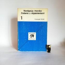 """Wróbel F. """"Nawigacja morska. Zadania z objaśnieniami"""" , Gdańsk1987"""