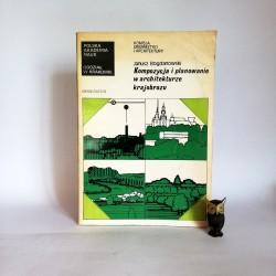 """BOgdanowski J. """" Kompozycja i planowanie w architekturze krajobrazu"""" Wrocław 1976"""