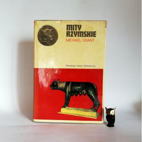 """Grant M. """" Mity Rzymskie"""" Warszawa 1978"""