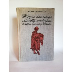 """Ks. Sygański J. """" Z życia domowego szlachty sandeckiej w epoce dynastyi Wazów"""" reprint 100 egz."""