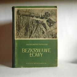 """Puchalski W. """"Bezkrwawe Łowy"""" Warszawa 1953"""