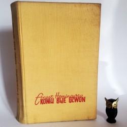 "Hemingway E. "" Komu Bije Dzwon"" Warszawa 1957 Wyd. 1"