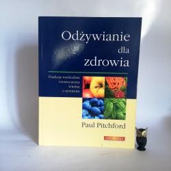 """Pitchford P. """" Odżywianie dla zdrowia"""" Łódź 2010"""