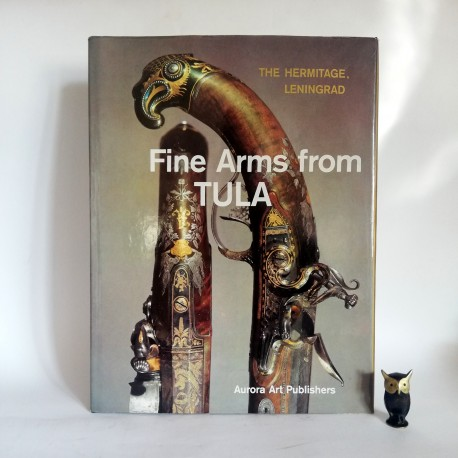 """""""Fine Arms from Tula 18th and 19th centuries"""" Leningrad 1977"""