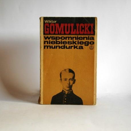 """Gomulicki W. """"Wspomnienia niebieskiego mundurka"""" Kraków 1968"""