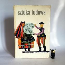 "Grabowski J. "" Sztuka Ludowa "" Warszawa 1967"