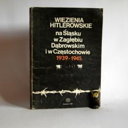 """Szefera A. """" Więzienia Hitlerowskie na Śląsku w Zagłębiu Dąbrowskim i Częstochowie"""""""