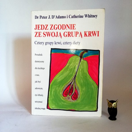 """Dr. Peter J.D'Adamo """" Żyj zgodnie ze swoją grupą krwi"""" Warszawa 2012"""