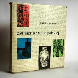 """Trzeciak P. """"250 razy o sztuce polskiej"""" 1967"""