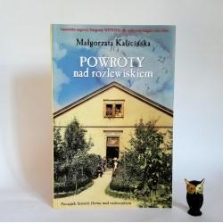 """Kalicińska M."""" Powroty nad rozlewiskiem"""" Poznań 2007"""
