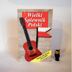 """Wozowska E. (red.) """" Wielki Śpiewnik Polski """" Poznań 2003"""