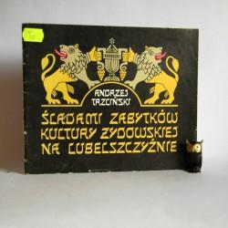 """Trzciński A. """" Śladami zabytków kultury żydowskiej na Lubelszczyźnie"""""""