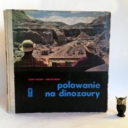 """Jaworska -Kielan Z. """" Polowanie na dinozaury"""" Katowice 1969"""