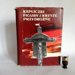"""Rzepa J. """" Kapliczki, figury i krzyże przydrożne na terenie Diecezji Tarnowskiej"""" 1983"""