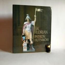 """Górecki J. """" Święty Florian patron hutników"""" 1999"""