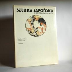 """Alberowa Z. """" Sztuka Japońska w zbiorach polskich"""" 1987"""