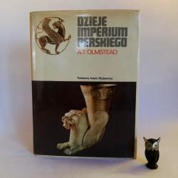 """Olmstead A.T. """"Dzieje Imperium Perskiego"""" Warszawa 1974"""
