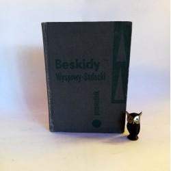 """Krygowski W. """" Beskidy, Średni, Wyspowy - Sądecki"""" Warszawa 1965"""