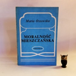 """Ossowska M. """"Moralność mieszczańska"""" Wrocław 1985"""