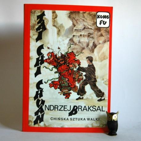 "Braksal A. "" Chińska Sztuka Walki"" Warszawa 1992"