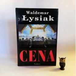 """Łysiak W. """" Cena"""" Warszawa 2000"""