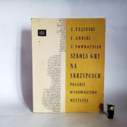 """Feliński Z., Górski E. """" Szkoła gry na skrzypcach Cz.1 """" Warszawa 1967"""