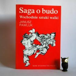 """Pawluk J. """" Saga o budo- wschodnie sztuki walki"""" Warszawa 1991"""