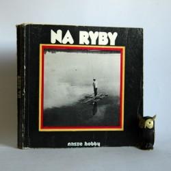 "Paladino J. "" Na ryby"" Warszawa 1982"